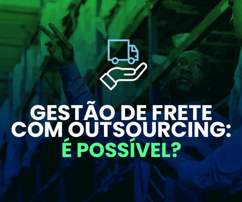 [Blog] Gestão de frete com outsourcing - é possível PNG (2)